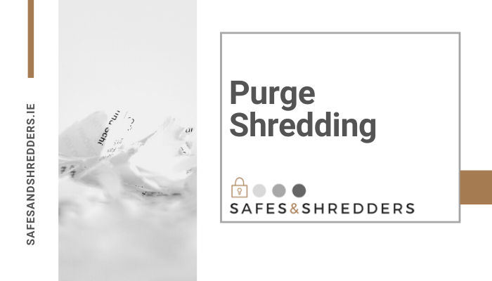 What Is Purge Shredding And Why It Is Important